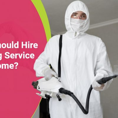 Why You Should Hire A Sanitizing Service For Your Home?